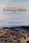Road to Armageddon: Paraguay Versus the Triple Alliance, 1866-70