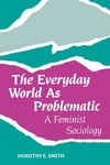 The Everyday World As Problematic:A Feminist Sociology