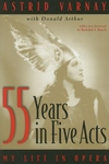 55 Years in Five Acts:My Life in Opera