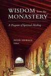 Wisdom from the Monastery:A Program of Spiritual Healing