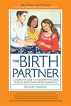 The Birth Partner: A Complete Guide to Childbirth for Dads, Doulas, and All Other Labor Companions