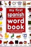 My First Spanish Word Book:A Bilingual Word Book