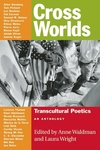 Cross Worlds:Transcultural Poetics: an Anthology
