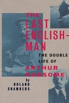 The Last Englishman:The Double Life of Arthur Ransome