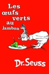 Les Oeufs Verts Au Jambon:The French Edition of Green Eggs and Ham
