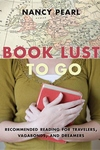 Book Lust to Go:Recommended Reading for Travelers, Vagabonds, and Dreamers