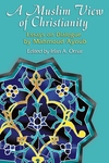 A Muslim View of Christianity:Essays on Dialogue