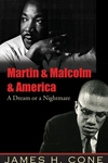 Martin and Malcolm and America:A Dream of a Nightmare