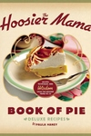 The Hoosier Mama Book of Pie:Recipes, Techniques, and Wisdom from the Hoosier Mama Pie Co