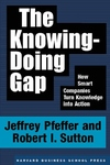 Knowing-Doing Gap: How Smart Companies Turn Knowledge Into Action