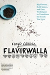 Floyd Cardoz: Flavorwalla : Big Flavor. Bold Spices. A New Way to Cook the Foods You Love.