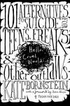 Hello Cruel World : 101 Alternatives to Suicide for Teens, Freaks and Other Outlaws