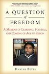 A Question of Freedom:A Memoir of Learning, Survival, and Coming of Age in Prison