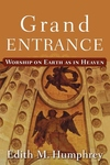 Grand Entrance:Worship on Earth as in Heaven