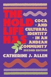 Hold Life Has:Coca and Cultural Identity in an Andean Community