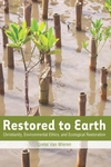 Restored to Earth:Christianity, Environmental Ethics, and Ecological Restoration
