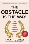 The Obstacle Is the Way:Turning Adversity into Advantage