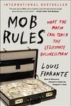 Mob Rules : What the Mafia Can Teach the Legitimate Businessman