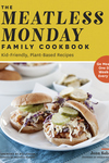 The Meatless Monday Family Cookbook: Kid-Friendly, Plant-Based Recipes [Go Meatless One Day a Week?or Every Day!]
