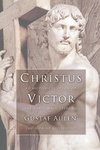 Christus Victor:An Historical Study of the Three Main Types of the Idea of Atonement