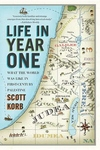 Life in Year One:What the World Was Like in First-Century Palestine