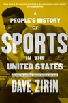A People's History of Sports in the United States:250 Years of Politics, Protest, People, and Play