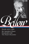 Bellow: Novels, 1970-1982:Mr. Sammler's Planet; Humboldt's Gift; the Dean's December