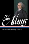 John Adams:Revolutionary Writings, 1755-1775