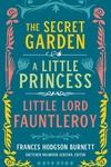 Frances Hodgson Burnett: The Secret Garden, A Little Princess, Little Lord Fauntleroy (LOA #323)
