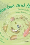 Bamboo and Me: Exploring Bamboo's Many Uses in Daily Life; A Story Told in English and Chinese