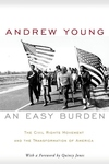 An Easy Burden:The Civil Rights Movement and the Transformation of America