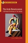 The Arab Renaissance : A Bilingual Anthology of the Nahda