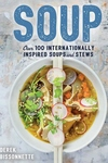Soup: Over 100 Soups, Stews, and Chowders