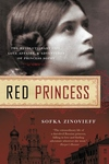 Red Princess:The Revolutionary Life, Love Affairs, and Adventures of Princess Sophy