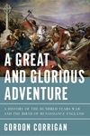 A Great and Glorious Adventure:A History of the Hundred Years War and the Birth of Renaissance England
