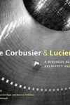 Le Corbusier and Lucien Herve:A Dialogue Between Architect and Photographer