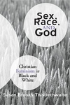 Sex, Race, and God:Christian Feminism in Black and White