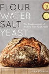 Flour Water Salt Yeast:The Fundamentals of Artisan Bread and Pizza
