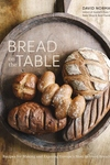 Bread on the Table: Recipes for Making and Enjoying Europe's Most Beloved Breads: A Baking Book