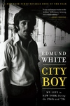 City Boy:My Life in New York During the 1960s and '70s