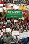 In Solidarity:Essays on Working-Class Organization and Strategy in the United States