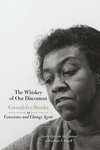 The Whiskey of our Discontent: Gwendolyn Brooks as Conscience and Change Agent