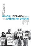 Black Liberation and the American Dream: The Struggle for Racial and Economic Justice