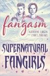 Fangasm:Supernatural Fangirls