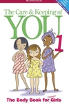 The Care and Keeping of You 1:The Body Book for Younger Girls