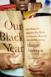 Our Black Year:One Family's Quest to Buy Black in America's Racially Divided Economy