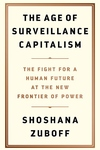 The Age of Surveillance Capitalism: The Fight for a Human Future at the New Frontier of Power
