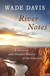 River Notes:A Natural and Human History of the Colorado