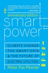 Smart Power : Climate Change, the Smart Grid, and the Future of Electric Utilities