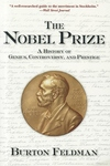 The Nobel Prize:A History of Genius, Controversy, and Prestige